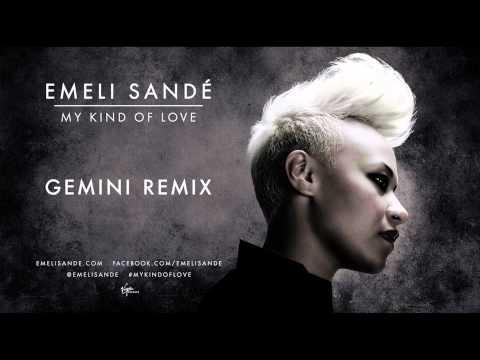 Emeli Sandé   My Kind of Love - (Gemini Remix)