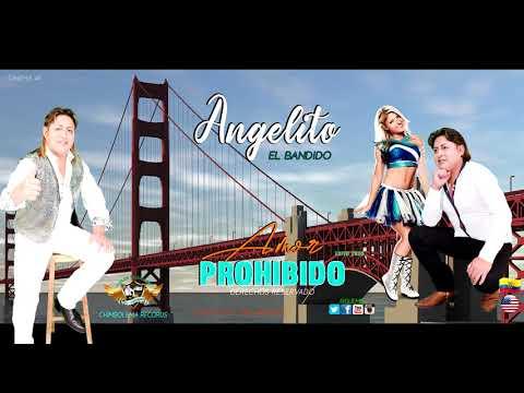 ANGELITO - EL BANDIDO INTERNACIONAL - Amor Prohibido  -AUDIO OFICIAL 2020