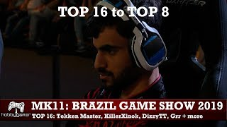 Mortal Kombat 11: Brazil Game Show Top 16 to Top 8 (Tekken Master, KillerXinok, DizzyTT, Grr + more)