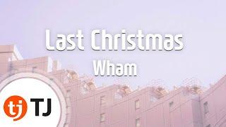 [TJ노래방] Last Christmas - Wham / TJ Karaoke