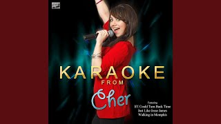 Save Up All Your Tears (In the Style of Cher) (Karaoke Version)