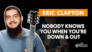 NOBODY KNOWS YOU WHEN YOU'RE DOWN & OUT - Eric Clapton (aula completa) | Como tocar no viol