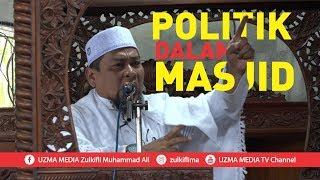 Politik Dalam Masjid Mencontoh Rosul Sahabat Berpolitik Ust Zulkifli Muhammad Ali Lc Ma