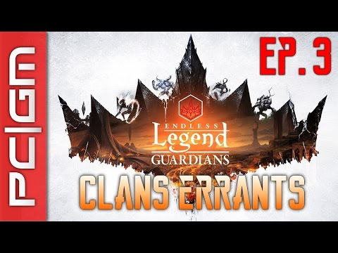 Endless Legend : Guardians (Clans Errants) - Ep. 3 : Pacification (FR)