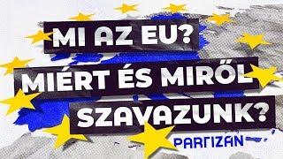 Minden, amit tudnod érdemes az EU-ról a vasárnapi választás előtt!