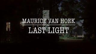 Maurice van Hoek - Last Light