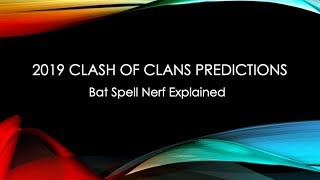 2019 Clash of Clans Predictions - Bat Nerf explained