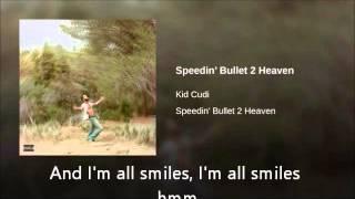 Speedin' Bullet 2 Heaven - Kid Cudi - Lyrics
