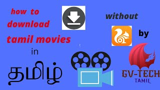 how to download tamil movies without uc browser