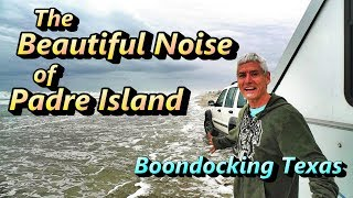 beautiful-noise-of-padre-island-boondocking-texas