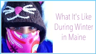 WHAT IT IS LIKE DURING THE WINTER IN MAINE | Alexa's DIY Life