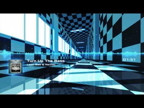 Leon Bait & Nextec - Turn Up The Bass (Original Mix)