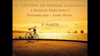 EL CARTERO DE NERUDA  ( Audiolibro ) 2ª PARTE.