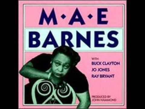 MAE BARNES w/ JO JONES, BUCK CLAYTON, RAY BRYANT (full album)