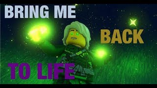 Ninjago Tribute BRING ME BACK TO LIFE