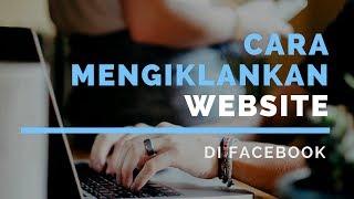 Belajar Facebook Ads: Cara Mengiklankan Website di Facebook