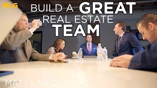 Building & Keeping a Quality Real Estate Team with Matt Laricy: MLG VLOG E 2