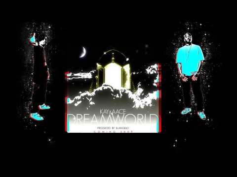 Kay & Aace - Dreamworld - Make It Rain