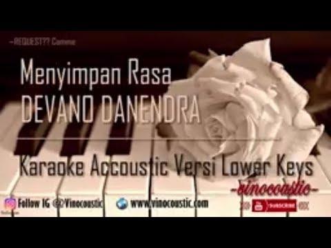 Devano - Menyimpan Rasa Karaoke Akustik Versi Lower Keys