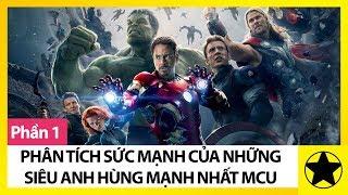 Phân Tích Sức Mạnh Của Những Siêu Anh Hùng Mạnh Nhất Vũ Trụ Marvel – Phần 1