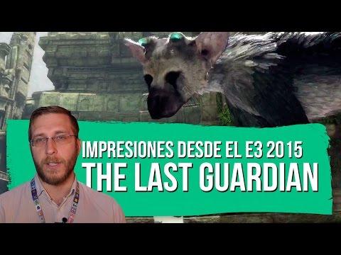 THE LAST GUARDIAN - Impresiones Rápidas E3 2015