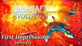 Aircraft Evolution | First Impressions | Level 1-3