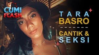 Cantik dan Seksinya Tara Basro, Cewek Indonesia Banget - Cumicam 18 Oktober 2017