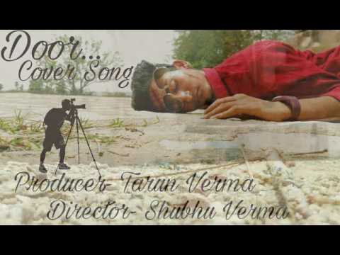 DOOR | COVER SONG | BY TARUN VERMA |