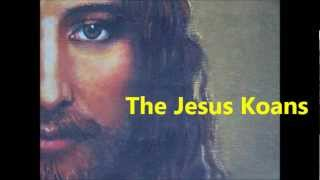 "The Jesus Koans ""You""."