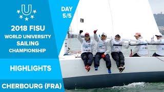 ⛵ HIGHLIGHTS Day 5 - FISU World University Sailing Championship in Cherbourg, France
