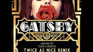 Lana Del Rey - Young And Beautiful (Twice As Nice Remix)
