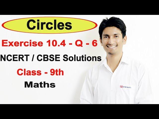 Chapter 10 Exercise 10.4 Q 6 - Circles class 9 maths - NCERT Solutions