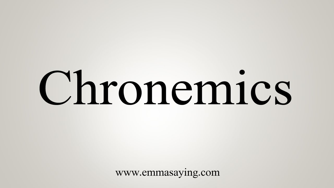 How To Say Chronemics Youtube The study of the communicative function of time. how to say chronemics