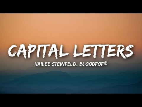 Hailee Steinfeld, BloodPop® - Capital Letters (Lyrics / Lyrics Video)