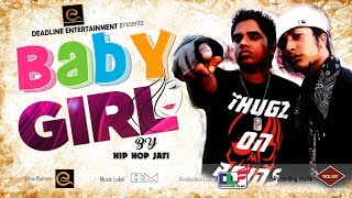 Video Baby Girl | Hip Hop Jati | Official Music Video download MP3, 3GP, MP4, WEBM, AVI, FLV Agustus 2018