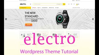 electro wordpress theme tutorial | how to create eCommerce website using electro theme