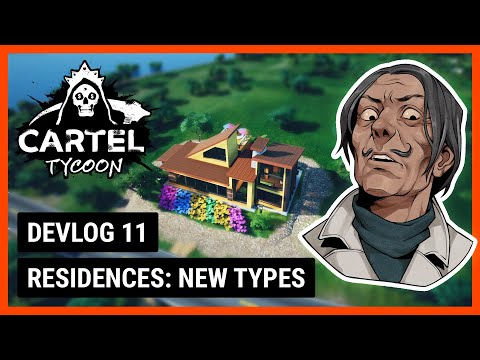 Residences: New Types - Cartel Tycoon Devlog 11  