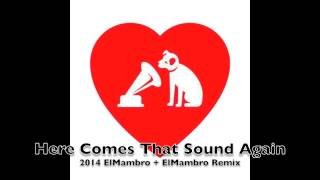 Here Comes That Sound Again - Love De Luxe  Elmambro Remix 2014
