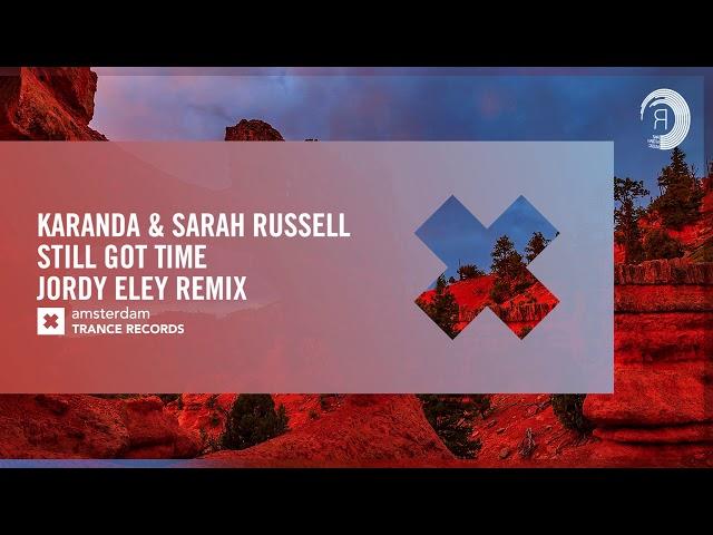 VOCAL TRANCE: Karanda & Sarah Russell - Still Got Time (Jordy Eley Remix) Amsterdam Trance + LYRICS