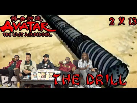 """Avatar The Last Airbender 2 X 13 """"The Drill"""" Reaction/Review"""