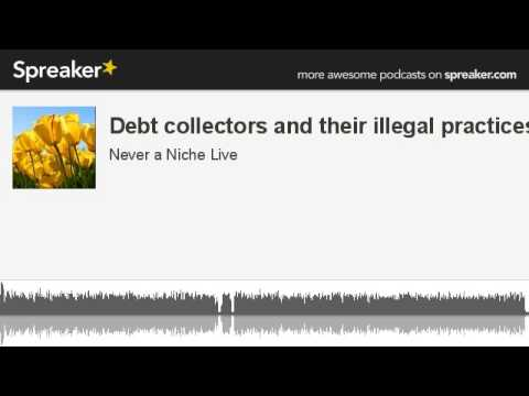 Debt collectors and their illegal practices - Feb 21,2014 (made with Spreaker)