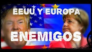 Europa y Estados Unidos YA son Enemigos