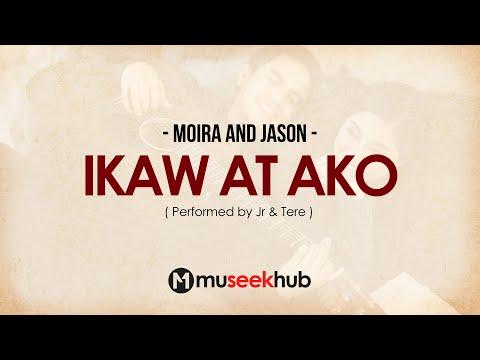 Moira and Jason - Ikaw at Ako [ FULL HD ] Lyrics 🎵