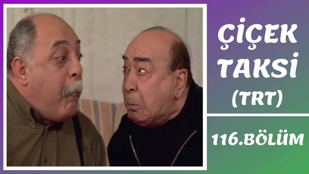 Çiçek Taksi   116. Bölüm (2. Sezon)