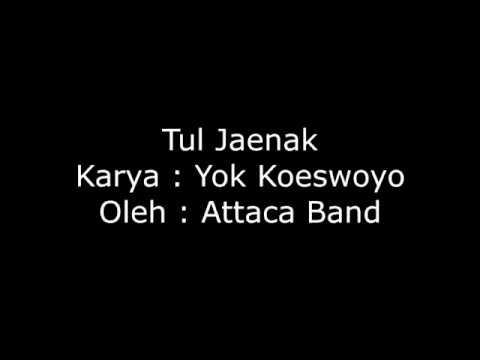 Tul Jaenak (Koes Plus)~Yok Koeswoyo~Attaca Band