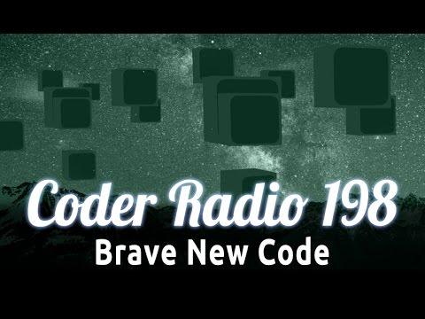 Brave New Code | Coder Radio 198