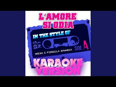L'amore Si Odia (In The Style Of Noemi E Fiorella Mannoia) (Karaoke Version)