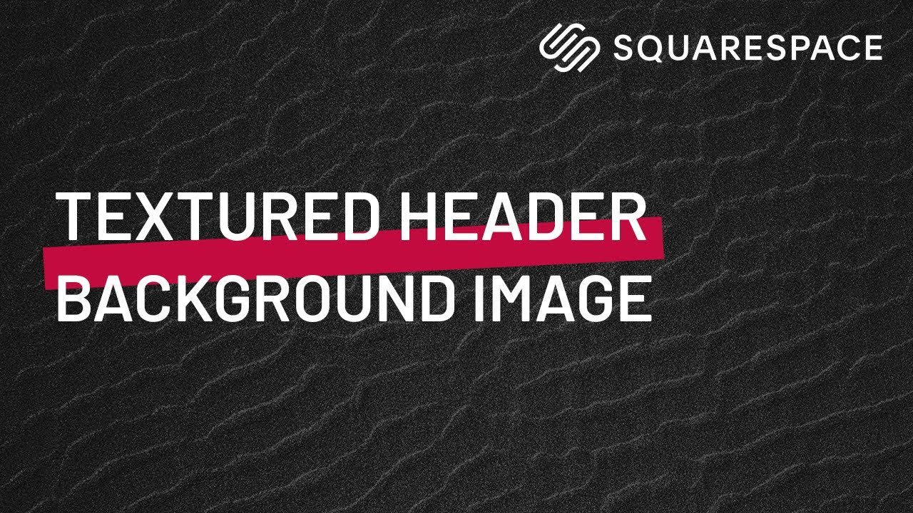 Header Background Image Texture Squarespace