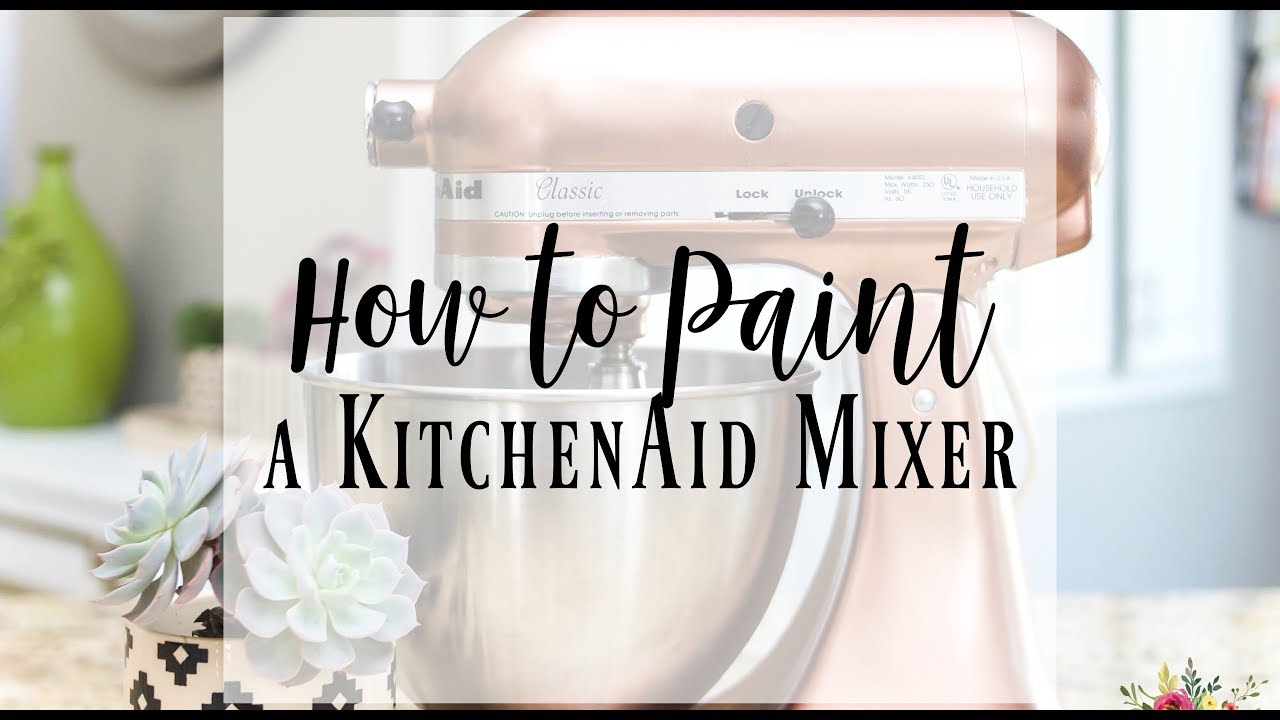 How To Paint A Kitchenaid Mixer