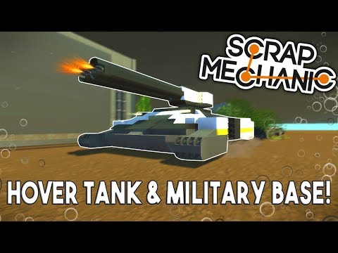 HOVER TANK & STARTING THE MILITARY BASE! - (Underwater Base EP 7) - Scrap Mechanic Gameplay